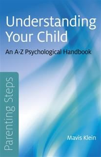 Parenting Steps – Understanding Your Child, Mavis Klein