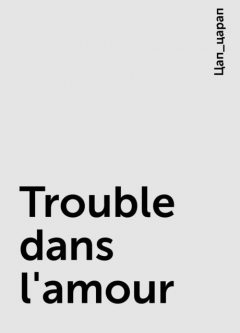 Trouble dans l'amour, Цап_царап