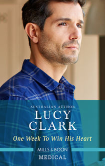 One Week To Win His Heart, Lucy Clark