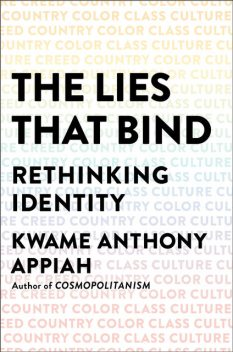 The Lies That Bind, Kwame Anthony Appiah