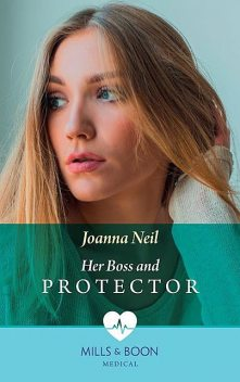 Her Boss and Protector, Joanna Neil