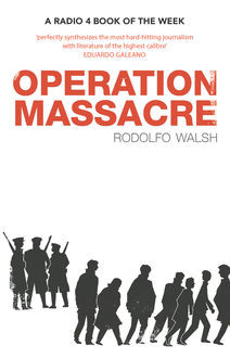 Operation Massacre, Walsh Rodolfo