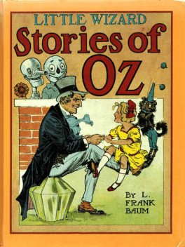 The Illustrated Little Wizard Stories of Oz, Lyman Frank Baum