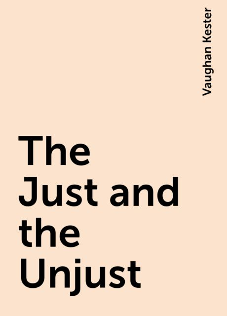 The Just and the Unjust, Vaughan Kester