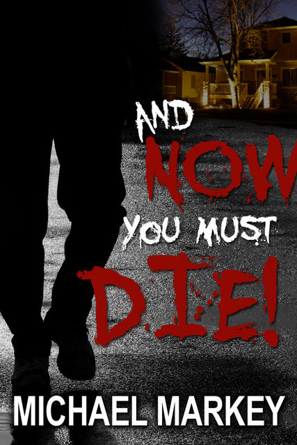 And Now You Must Die, Michael Ph. D Markey
