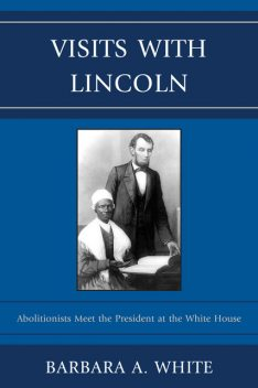 Visits With Lincoln, Barbara White