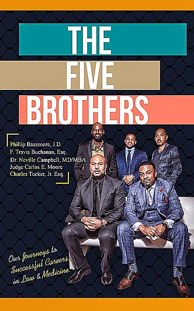 The Five Brothers, Carlos Moore, Charles Tucker, Neville Campbell