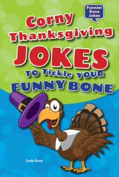 Corny Thanksgiving Jokes to Tickle Your Funny Bone, Linda Bozzo