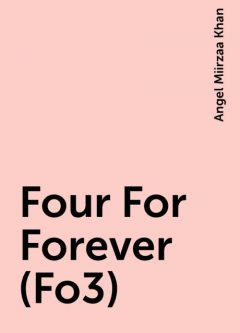 Four For Forever (Fo3), Angel Miirzaa Khan