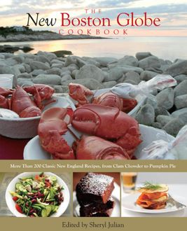 New Boston Globe Cookbook, Sheryl Julian