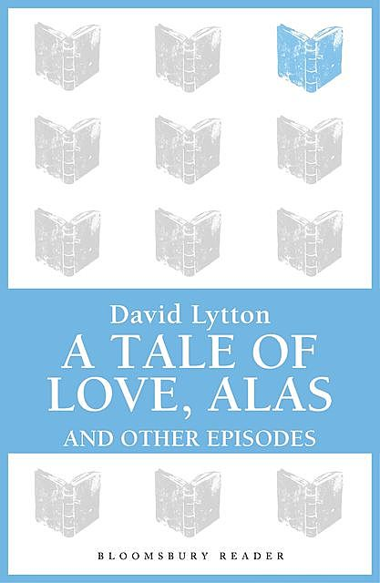 A Tale of Love, Alas, David Lytton
