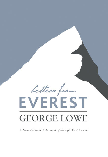 Letters From Everest, George Lowe