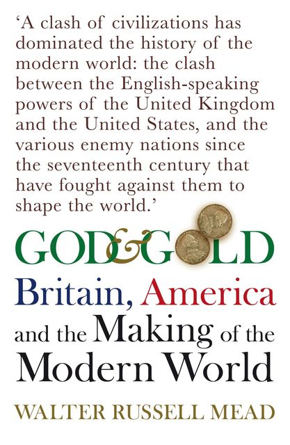 God and Gold, Walter Russell Mead