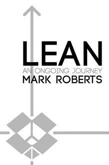 Lean, an Ongoing Journey, Mark Roberts
