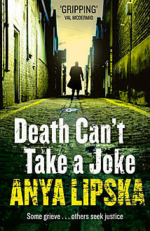Death Can't Take a Joke (Kiszka & Kershaw, Book 2), Anya Lipska