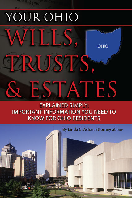 Your Ohio Wills, Trusts, & Estates Explained Simply, Linda Ashar