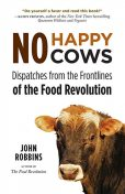 No Happy Cows, John Robbins