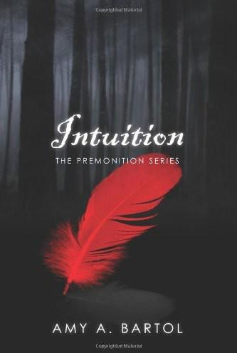 Intuition: The Premonition Series, Amy A.Bartol