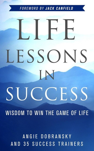 Life Lessons in Success, Angie Dobransky