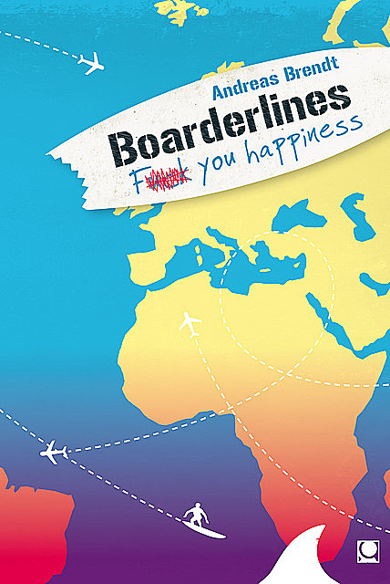 Boarderlines – Fuck You Happiness, Andreas Brendt