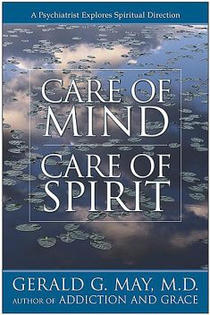 Care of Mind/Care of Spirit, Gerald G. May