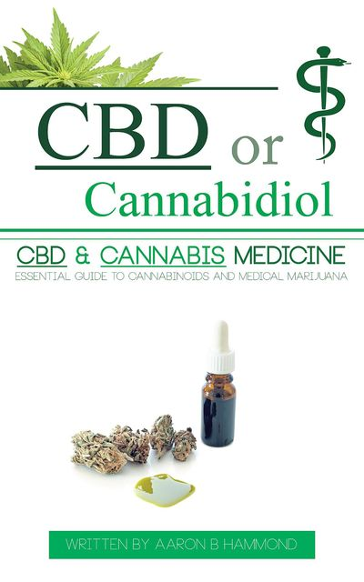 CBD or Cannabidiol, Aaron Hammond