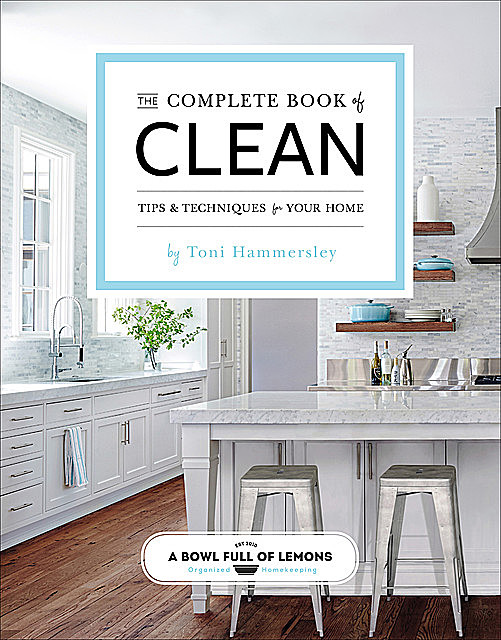 The Complete Book of Clean, Toni Hammersley