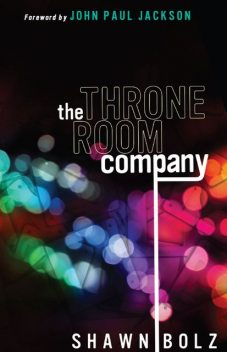 The Throne Room Company, Shawn Bolz