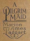 A Pilgrim Maid: A Story of Plymouth Colony in 1620, Marion Ames Taggart