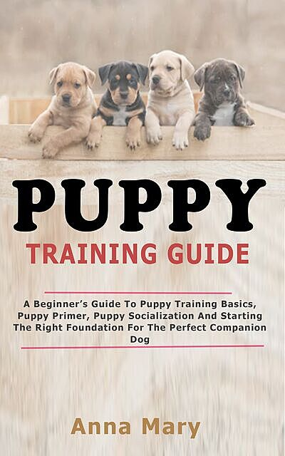 Puppy Training Guide, Anna Mary