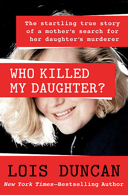 Who Killed My Daughter, Lois Duncan