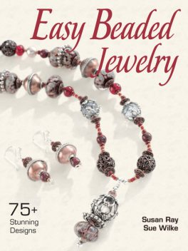 Easy Beaded Jewelry, Susan Ray