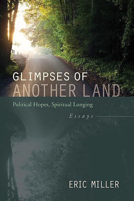 Glimpses of Another Land, Eric Miller