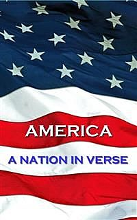 America, A Nation In Verse, Henry Wadsworth Longfellow, Walt Whitman, Stephen Crane