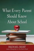 What Every Parent Should Know About School, Michael Reist