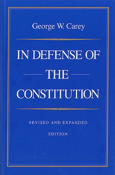 In Defense of the Constitution, George Carey