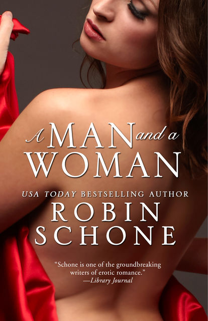 A Man and a Woman, Robin Schone