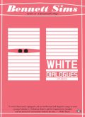 White Dialogues, Bennett Sims