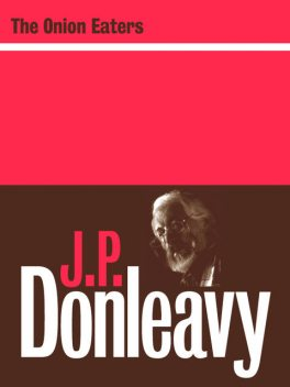 The Onion Eaters, J.P.Donleavy