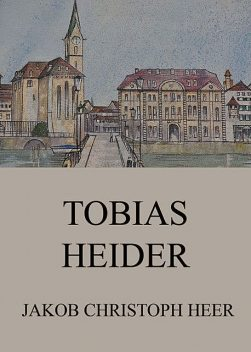 Tobias Heider, Jakob Christoph Heer
