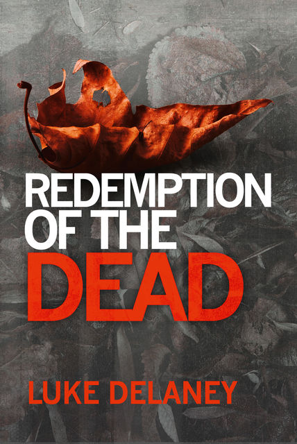 Redemption of the Dead: A DI Sean Corrigan short story, Luke Delaney