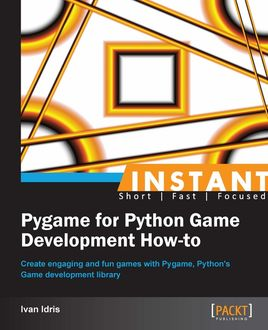 Instant Pygame for Python Game Development How-to, Ivan Idris