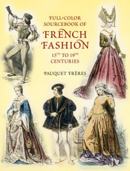 Full-Color Sourcebook of French Fashion, Pauquet Frères