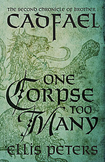 One Corpse Too Many, Ellis Peters