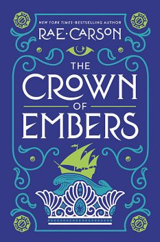 The Crown of Embers, Rae Carson