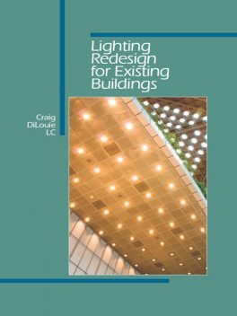 Lighting Redesign for Existing Buildings, Craig DiLouie
