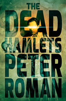 The Dead Hamlets, Peter Roman
