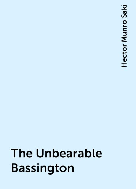The Unbearable Bassington, Saki