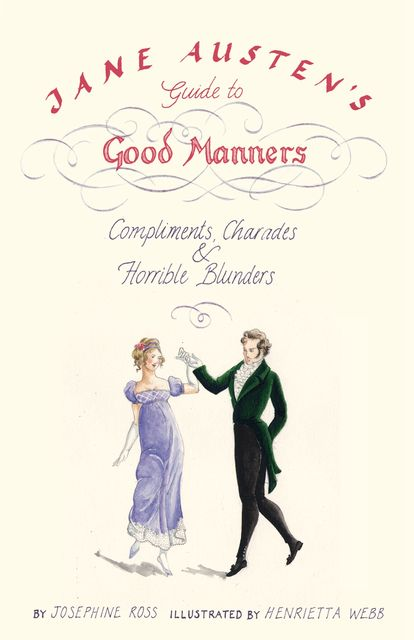 Jane Austen's Guide to Good Manners, Josephine Ross