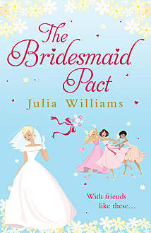 The Bridesmaid Pact, Julia Williams